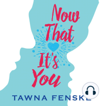Now That It's You