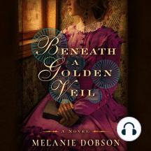 Beneath a Golden Veil: A Novel
