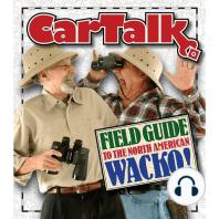 Car Talk Field Guide to the North American Wacko