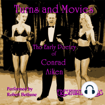 Turns and Movies: The Early Poetry of Conrad Aiken