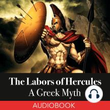 The Labors of Hercules: A Greek Myth