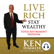 Live Rich Stay Wealthy - TOTAL RETIREMENT FREEDOM