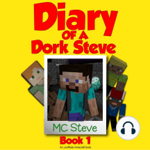 Minecraft: Diary of a Minecraft Dork Steve Book 1: Brave and Weak (An Unofficial Minecraft Diary Book): Brave and Weak (An Unofficial Minecraft Diary Book)