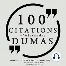 100 citations d'Alexandre Dumas père: Collection 100 citations