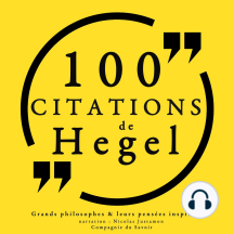 100 citations de Hegel: Comprendre la philosophie