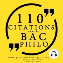 110 citations pour le bac philo: Comprendre la philosophie