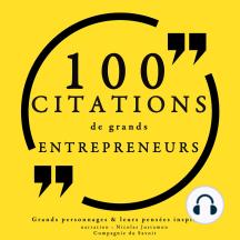 100 citations de grands entrepreneurs: Collection 100 citations