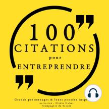 100 citations pour entreprendre: Collection 100 citations