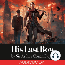 His Last Bow: Sherlock Holmes