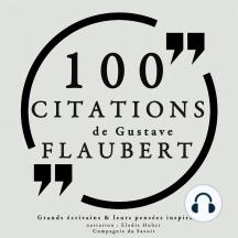 100 citations de Gustave Flaubert: Collection 100 citations