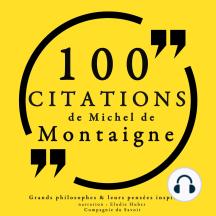 100 citations de Michel de Montaigne: Comprendre la philosophie