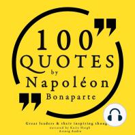 100 Quotes by Napoleon Bonaparte