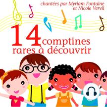 14 comptines rares à découvrir: Les plus beaux contes pour enfants