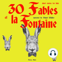 30 Fables of La Fontaine: Short Stories for Kids