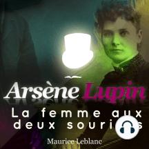 Arsène Lupin: La femme aux 2 sourires: Les aventures d'Arsène Lupin, gentleman cambrioleur