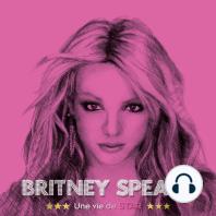 Britney Spears, une vie de star