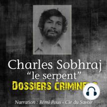 Dossiers Criminels: Charles Sobhraj, Le Serpent: Dossiers Criminels
