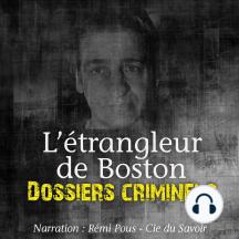 Dossiers Criminels: L'Etrangleur de Boston: Dossiers Criminels