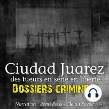 Dossiers Criminels: Ciudad Juarez, Terrain de jeu pour serial killer: Dossiers Criminels