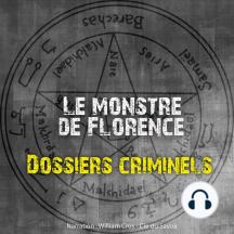 Dossiers Criminels: Le monstre de Florence: Dossiers Criminels