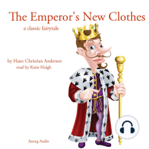 The Emperor's New Clothes: A Classic Fairytale