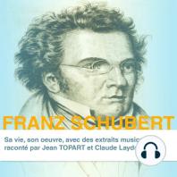 Franz Schubert, sa vie son oeuvre: Grands compositeurs