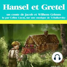 Hansel et Gretel: Les plus beaux contes pour enfants