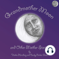 Grandmother Moon and Other Mother Stories, Book 1