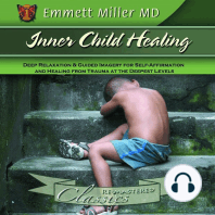 Inner Child Healing: Deep Relaxation and Guided Imagery for Self-affirmation and Healing from Trauma at the Deepest Levels
