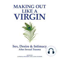 Making Out Like a Virgin: Sex, Desire & Intimacy After Sexual Trauma