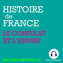 Histoire de France: Napoléon et l'Empire: Histoire de France