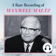 A Rare Recording of Maxwell Maltz