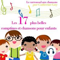 Les 17 plus belles chansons pour enfants: Les plus beaux contes pour enfants
