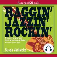 Raggin', Jazzin', Rockin': A History of American Musical Instrument Makers
