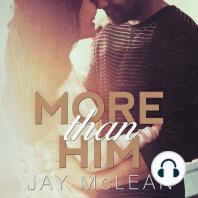 More Than Him