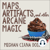 Maps, Artifacts, and Other Arcane Magic