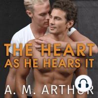 The Heart As He Hears It