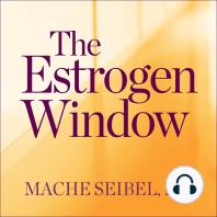 The Estrogen Window