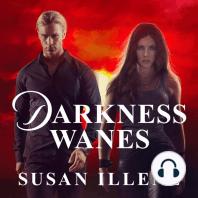 Darkness Wanes