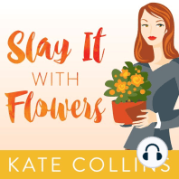 Slay It with Flowers