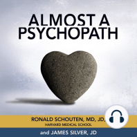 Almost a Psychopath: Do I or Does Someone I Know Have a Problem With Manipulation and Lack of Empathy?