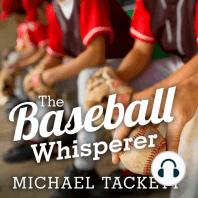 The Baseball Whisperer