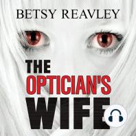 The Optician's Wife