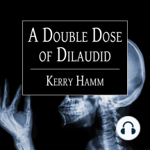 A Double Dose of Dilaudid: Real Stories from a Small-town Er