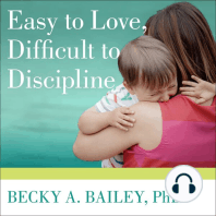 Easy to Love, Difficult to Discipline