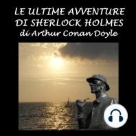 Ultime avventure di Sherlock Holmes, Le