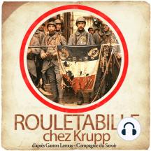 Rouletabille chez Krupp: Les enquêtes de Rouletabille