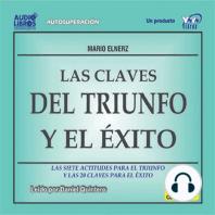 Claves Del Triunfo Y El Exito - Las Siete Actitudes Para El Triunfo