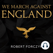We March Against England: Operation Sea Lion, 1940-41