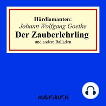 """""""Der Zauberlehrling"""" und andere Balladen - Hördiamanten (Ungekürzte Lesung)"""